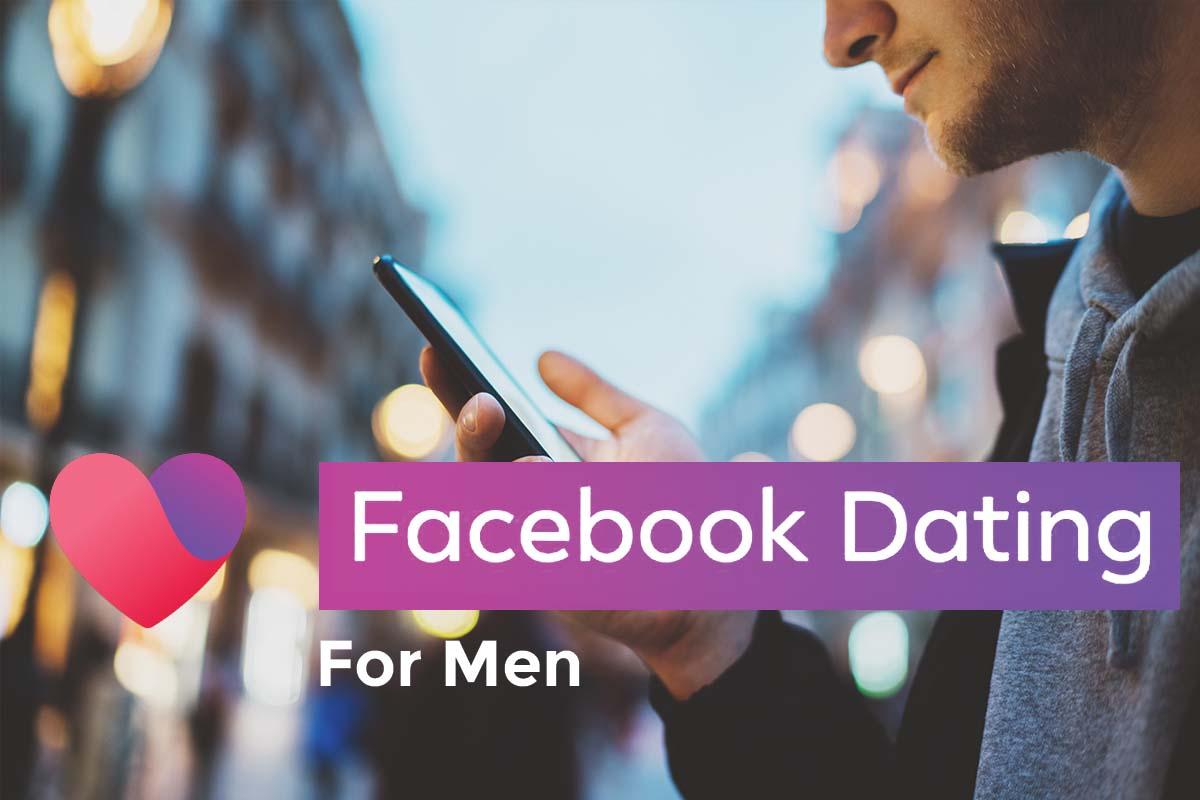 Facebook Dating for men