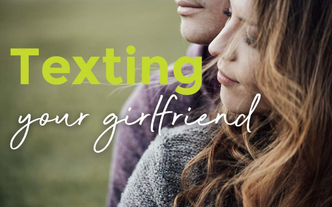 How to Text Your Girlfriend – 9 essential tips to make her happy